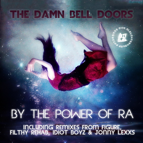 The Damn Bell Doors - By The Power Of Ra (Figure Remix) (SICK SLAUGHTERHOUSE) PREVIEW