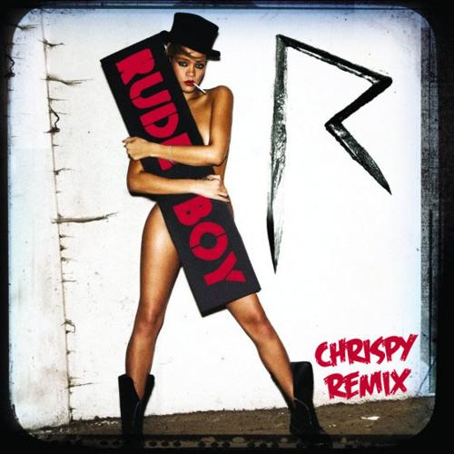 Rihanna - Rude Boy (Chrispy Remix)