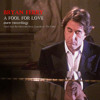 Bryan Ferry - A Fool For Love (New Recording)