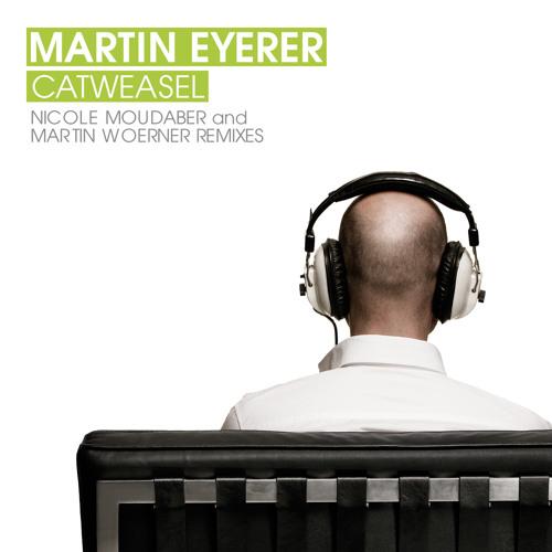 Martin Eyerer -  Catweasel (Nicole Moudaber Remix)