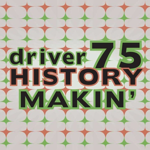 Driver 75 Beta 5 - History Makin'