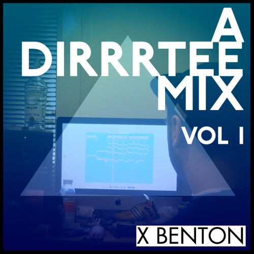 A Dirrrtee Mix Vol. I