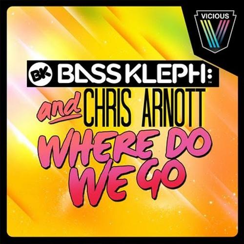 Bass Kleph , Chris Arnott  - Where Do We Go (Club Mix)