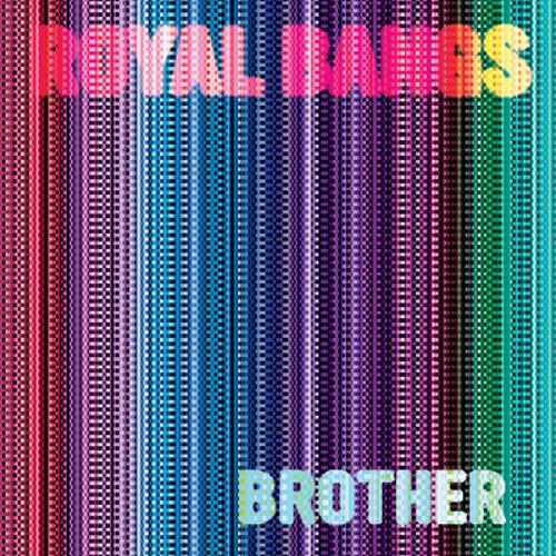 Royal Bangs -  Brother