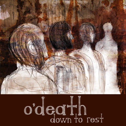 O'Death - Down To Rest