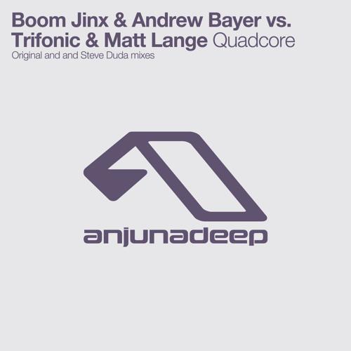 Boom Jinx & Andrew Bayer vs Trifonic & Matt Lange - Quadcore (Original)