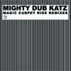Mighty Dub Katz: Magic Carpet Ride (Keith & Supabeatz Remix)