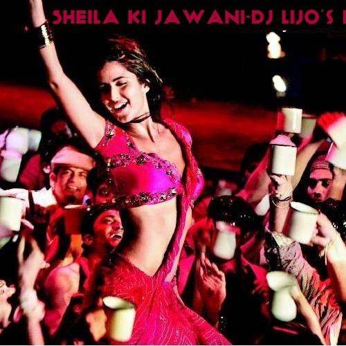 Sheila Ki Jawani-DJ LIJO's REMIX(DEMO)