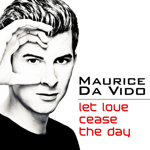 Let Love Cease The Day (Radio Edit)