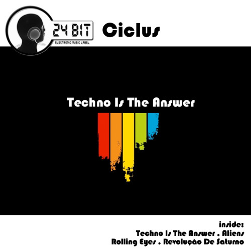 Ciclus - Techno Is The Answer (snip)