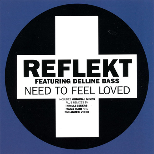 Reflekt - Need To Feel Loved (Adam K & Soha Vocal Remix)