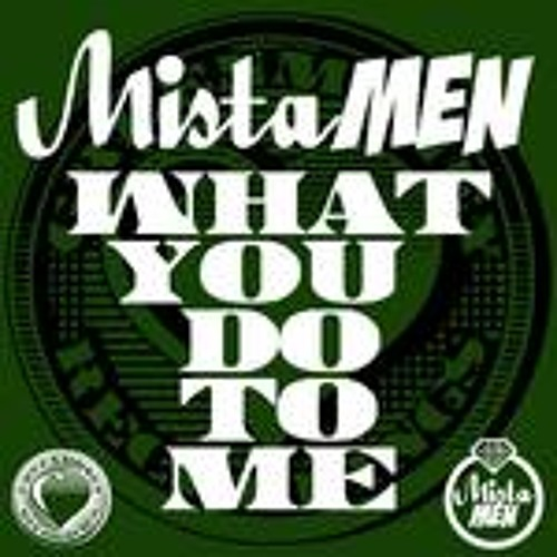 What You Do To Me - Mista Men (C.R.S.T Remix)