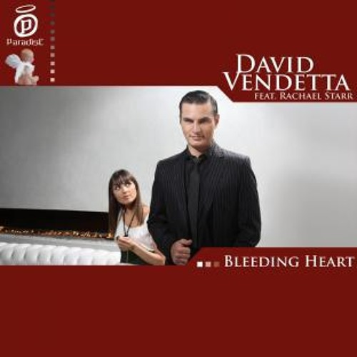 David Vendetta Rachael Starr - Bleeding Heart