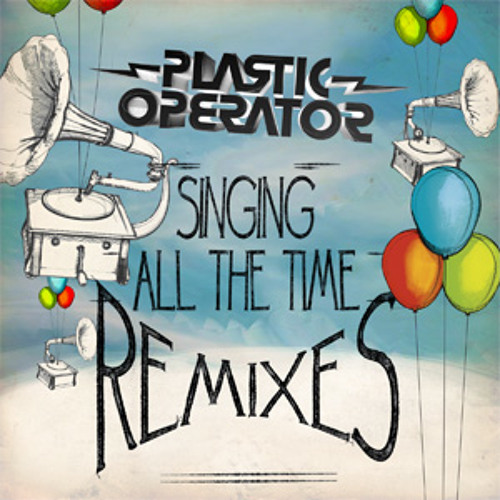 Plastic Operator - Singing All the Time - The Sanfernando Sound REMIX - edit
