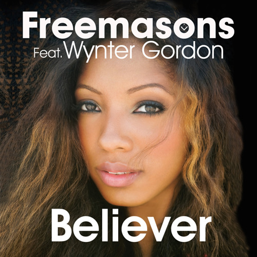 Freemasons - Believer (Club Mix)