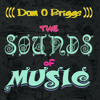 Dom O Briggs - The Sounds of Music - 01 6th Man Musik