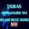 Tarkan - Adımı Kalbine Yaz (Selami Bilgic Remix)