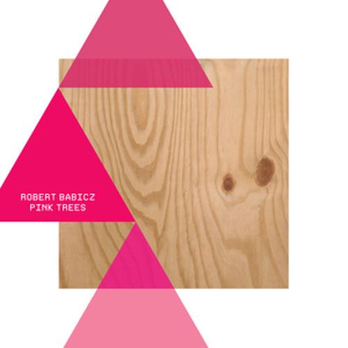 Robert Babicz - Pink Trees (bedrock)