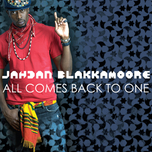 Jahdan Blakkamoore - All Comes Back to One (album version)