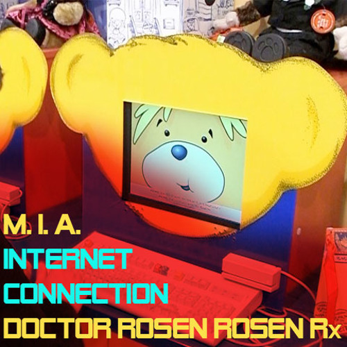 MIA - Internet Connection (Doctor Rosen Rosen Remix)  [Interscope]