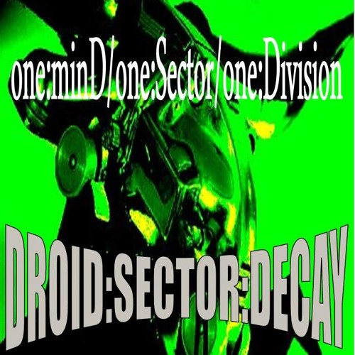 DROID SECTOR DECAY-An Angel In Disguise