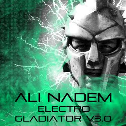 Ali Nadem - Electro Gladiator v3.0 (Original Mix)
