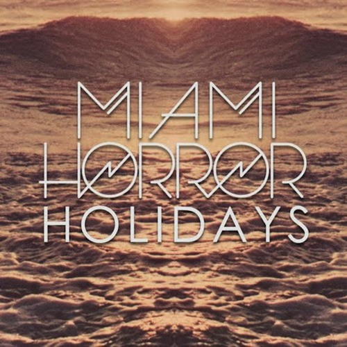 Holidays (Miami Horror and Cassian Remix) - Miami Horror