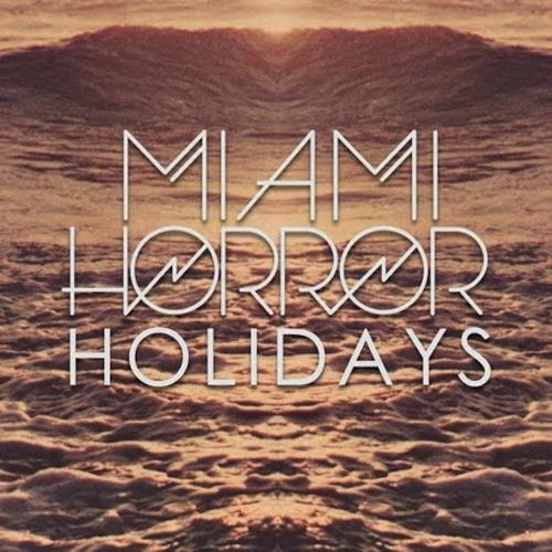 Holidays (Miami Horror and Cassian Remix) - Miami Horror