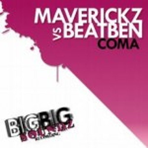 BEATBEN,MAVERICKZ -  Coma (Da Fresh Remix) [BIGBIGSOUNDZ REC.]