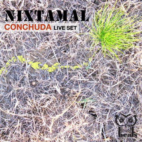Nixtamal - Conchuda live set