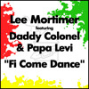 Lee Mortimer Feat Daddy Colonel & Papa Levi - Fi Come Dance (Jay Robinson Remix)