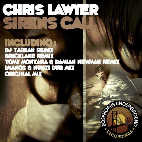 Chris Lawyer - Sirens Call (Original Mix) [Bosphorus Underground Recordings]