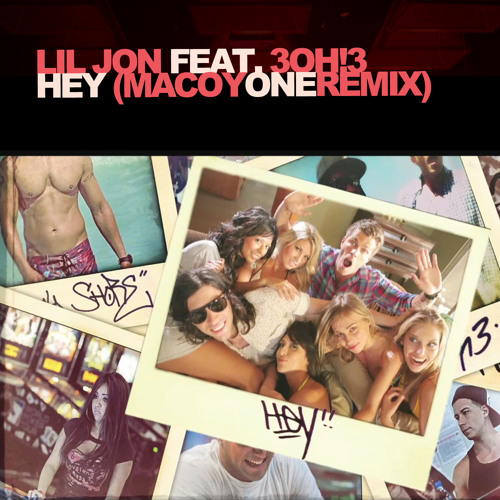 Lil Jon feat. 3OH!3 - Hey (Tapcom Remix) (Prod. MacoyOne)
