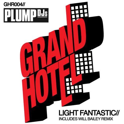 Plump DJs - Light Fantastic (Will Bailey remix)