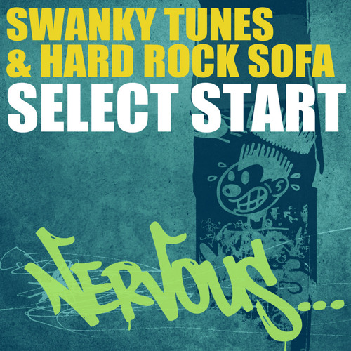 Swanky Tunes and Hard Rock Sofa - Select Start (Original Mix) [Nervous Records] - PREVIEW