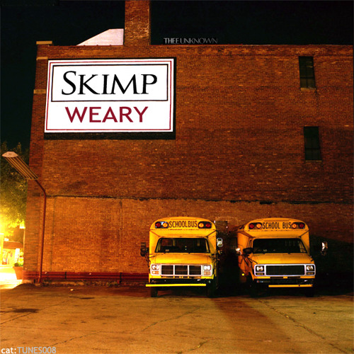 Skimp - Weary Clip (TUNES008) Buy On iTunes 13th December 2010