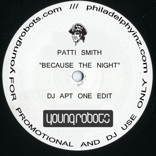Patti Smith - Because The Night (DJ Apt One Edit)