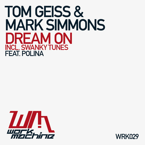 Tom Geiss & Mark Simmons feat. Polina - Dream On (Original / Incl. Swanky Tunes Remix)