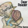 Dear Reader - The Same