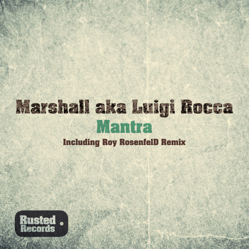Luigi Rocca - Mantra (Roy RosenfelD Remix) [Rusted Records]