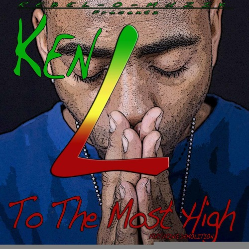 KEN L - To The Most High Feat DEMOLITION