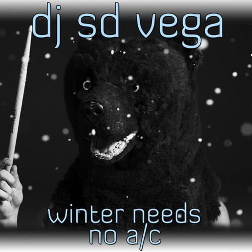 DJ SD Vega - Winter Needs No A/C (Dec 2010)