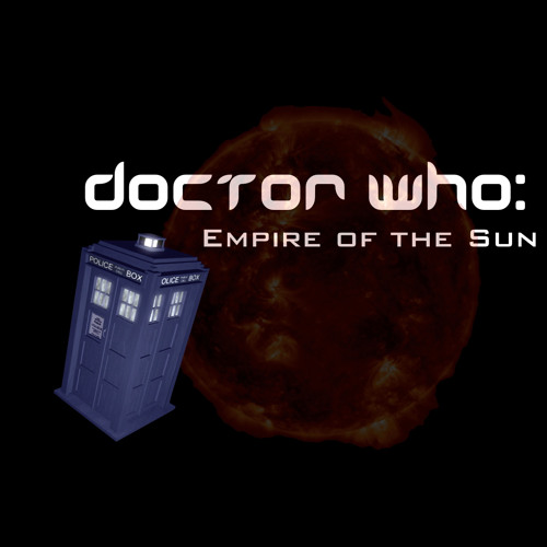 Doctor Who Audio Drama - Empire of the Sun