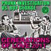 Phunk Investigation Vs Boy George - Generations Of Love (Da Fresh rmx) (Tiger Records)