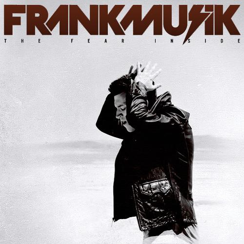 FrankMusik - Fear Inside Of Me (Main Version)