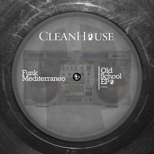 Funk Mediterraneo - Old Shool (UncleSound Deeptouch mix) - CleanHouse