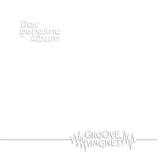 Groovemagnet - Das geheime Album FREE DOWNLOAD