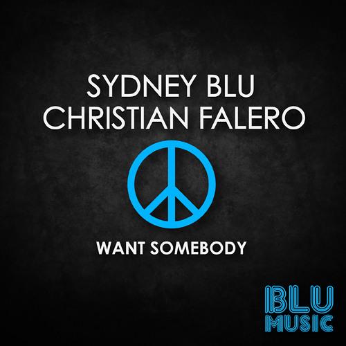 Sydney Blu & Christian Falero - Want Somebody