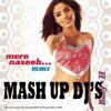 MASH UP DJ'S-MERE NASIB ME[BABY H] [REMIX] [DEMO]
