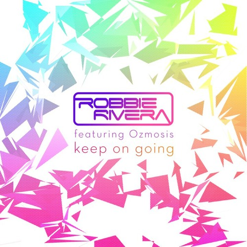 Robbie Rivera: Keep On Going feat. Ozmosis - Cold Blank's Radio Mix